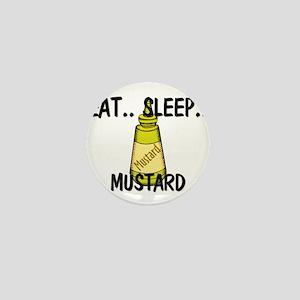 Eat ... Sleep ... MUSTARD Mini Button