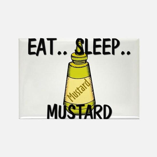 Eat ... Sleep ... MUSTARD Rectangle Magnet