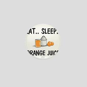 Eat ... Sleep ... ORANGE JUICE Mini Button