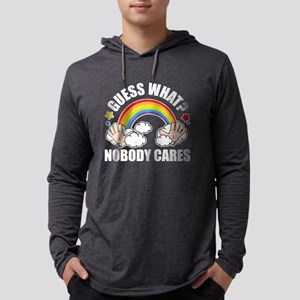 Guess What, Nobody Cares! Funn Long Sleeve T-Shirt