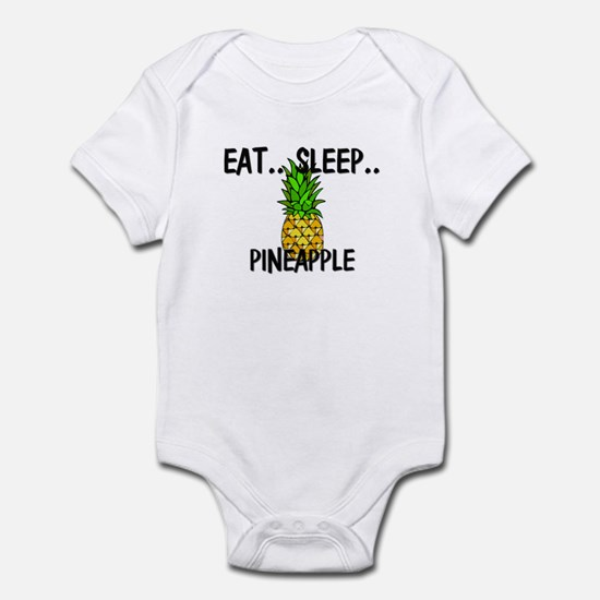 Eat ... Sleep ... PINEAPPLE Infant Bodysuit