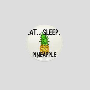 Eat ... Sleep ... PINEAPPLE Mini Button