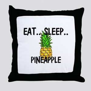 Eat ... Sleep ... PINEAPPLE Throw Pillow