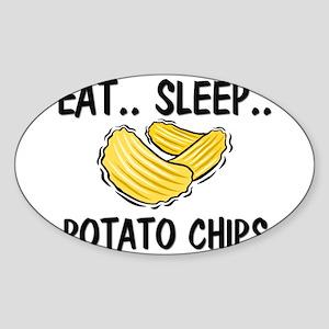 Eat ... Sleep ... POTATO CHIPS Oval Sticker