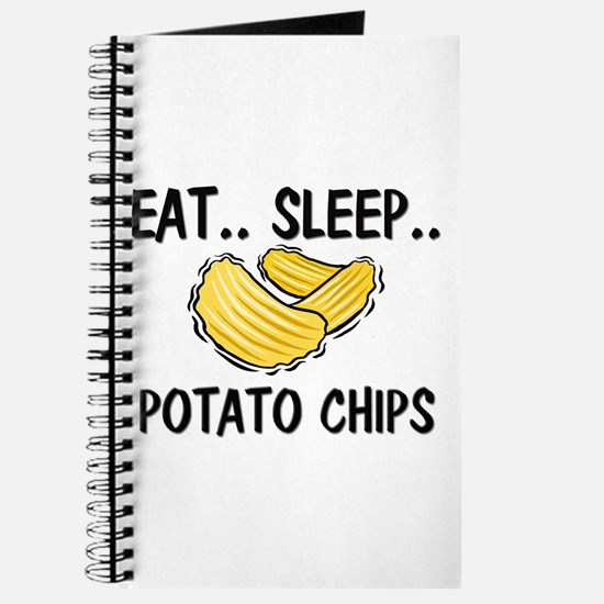 Eat ... Sleep ... POTATO CHIPS Journal