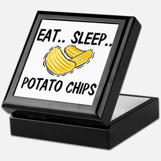 Eat ... Sleep ... POTATO CHIPS Keepsake Box