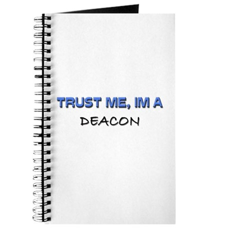 Trust Me I'm a Deacon Journal