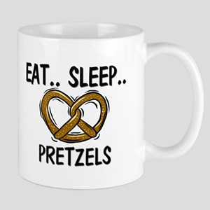 Eat ... Sleep ... PRETZELS Mug