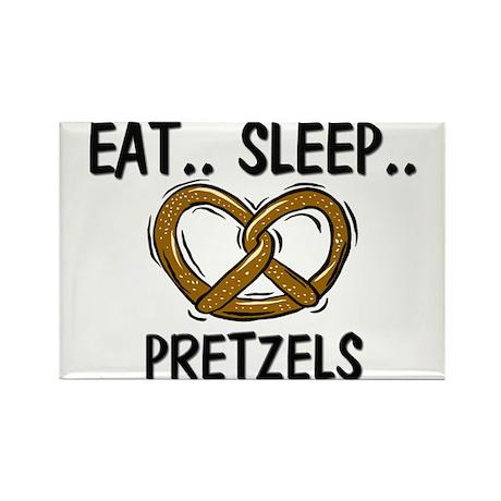 Eat ... Sleep ... PRETZELS Rectangle Magnet (10 pa