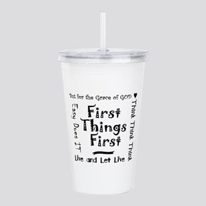 First Things First Slo Acrylic Double-wall Tumbler