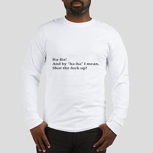 Shut the Long Sleeve T-Shirt
