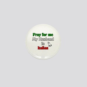 Pray for me my husband is Ita Mini Button
