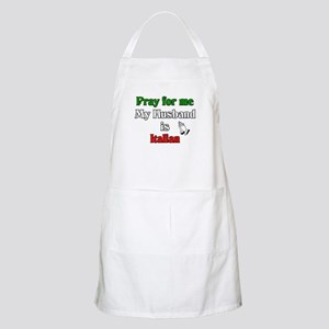 Pray for me my husband is Ita BBQ Apron