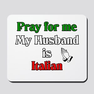 Pray for me my husband is Ita Mousepad