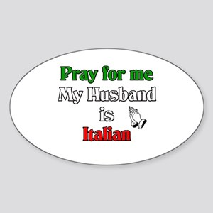 Pray for me my husband is Ita Oval Sticker