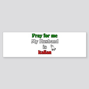 Pray for me my husband is Ita Bumper Sticker