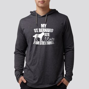 St. Bernard Ate Your Stick Fa Long Sleeve T-Shirt