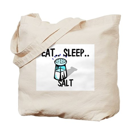 Eat ... Sleep ... SALT Tote Bag