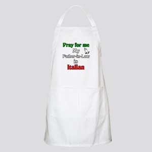 Pray for me my Father-in-Law  BBQ Apron