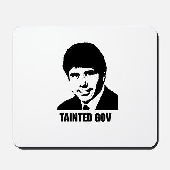 Rod Blagojevich - Tainted Gov Mousepad
