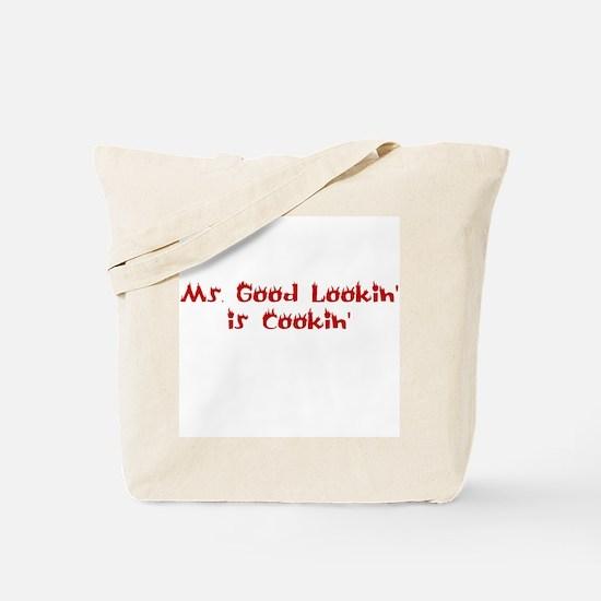 Ms. Good Lookin' is Cookin' Tote Bag