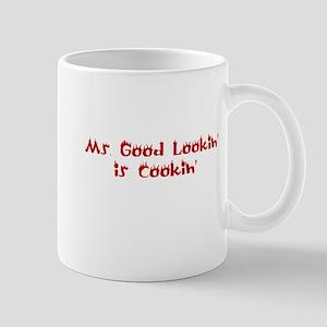Ms. Good Lookin' is Cookin' Mug