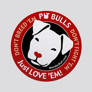 Pit Bulls: Just Love 'Em! Ornament (Round)