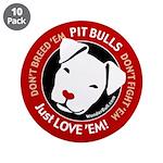 "Pit Bulls: Just Love 'Em! 3.5"" Button (10 pac"