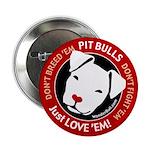 """Pit Bulls: Just Love 'Em! 2.25"""" Button (100 p"""