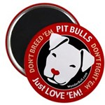 Pit Bulls: Just Love 'Em! Magnet
