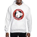 Pit Bulls: Just Love 'Em! Hooded Sweatshirt