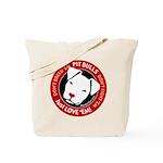 Pit Bulls: Just Love 'Em! Tote Bag