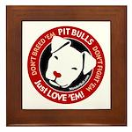 Pit Bulls: Just Love 'Em! Framed Tile