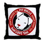 Pit Bulls: Just Love 'Em! Throw Pillow