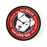 Pit Bulls: Just Love 'Em! Wall Clock