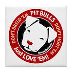 Pit Bulls: Just Love 'Em! Tile Coaster