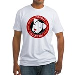 Pit Bulls: Just Love 'Em! Fitted T-Shirt