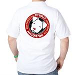 Pit Bulls: Just Love 'Em! Golf Shirt