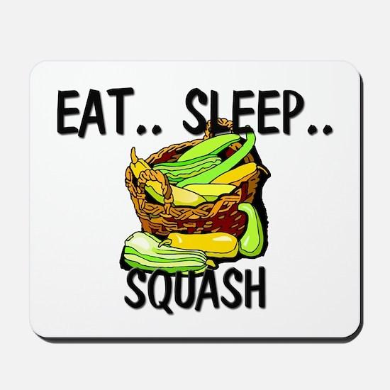 Eat ... Sleep ... SQUASH Mousepad