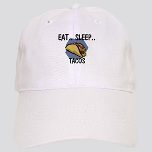 Eat ... Sleep ... TACOS Cap