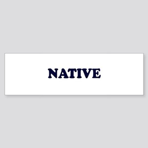 Native Bumper Sticker