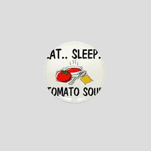 Eat ... Sleep ... TOMATO SOUP Mini Button