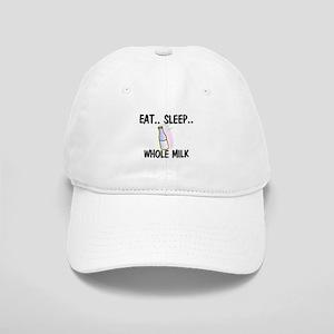 Eat ... Sleep ... WHOLE MILK Cap