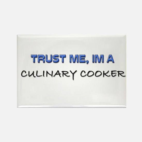 Trust Me I'm a Culinary Cooker Rectangle Magnet