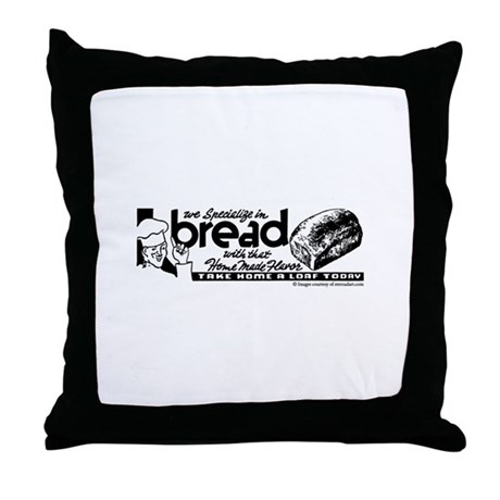 We Specialize In Bread Throw Pillow