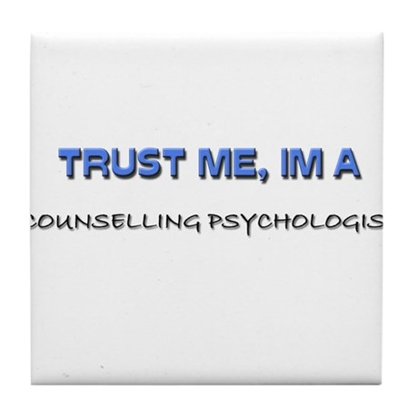 Trust Me I'm a Counselling Psychologist Tile Coast