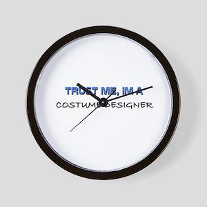 Trust Me I'm a Costume Designer Wall Clock