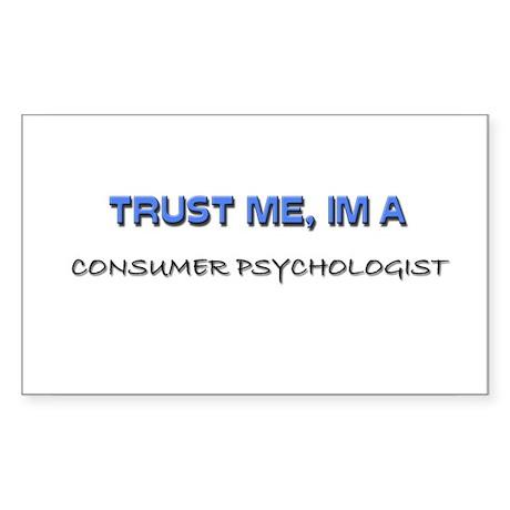 Trust Me I'm a Consumer Psychologist Sticker (Rect