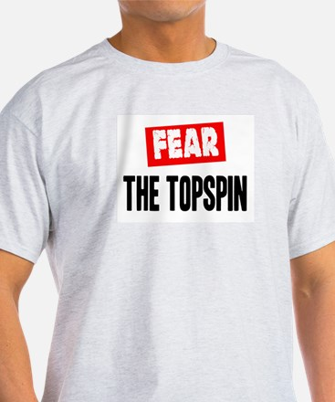 FEAR THE TOPSPIN T-Shirt