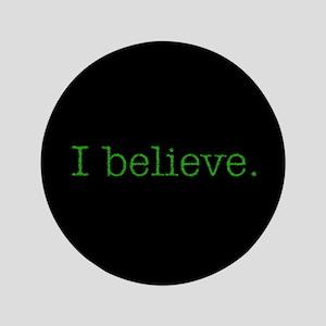 """I Believe (Alien) 3.5"""" Button"""